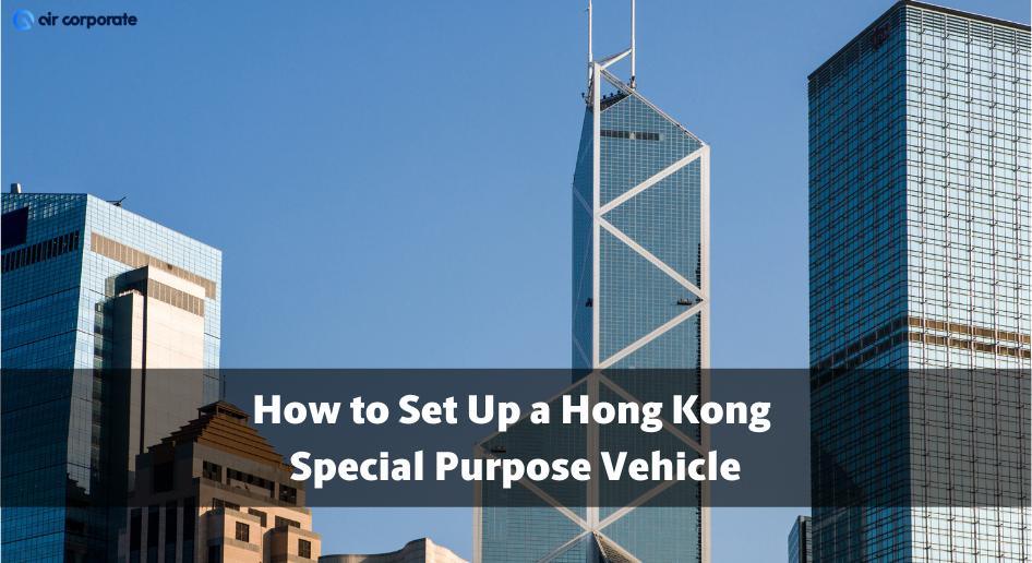 special purpose vehicle hong kong